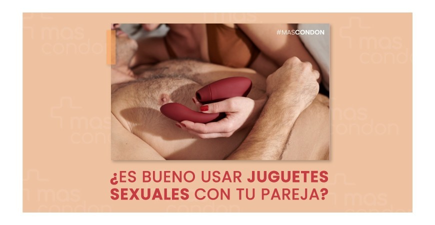 ¿Es bueno usar juguetes sexuales con tu pareja?