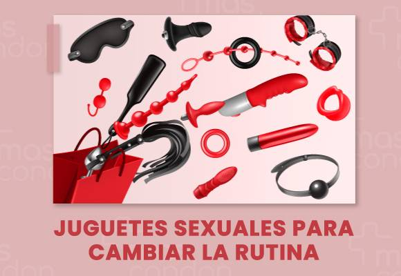Juguetes sexuales para cambiar la rutina