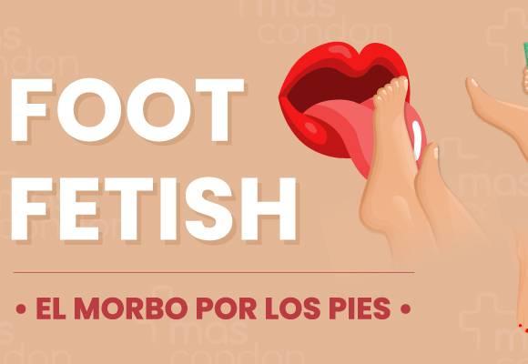 Foot fetish - el morbo por los pies.